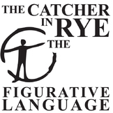THE CATCHER IN THE RYE Figurative Language