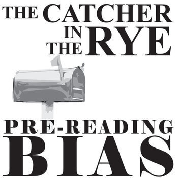 THE CATCHER IN THE RYE PreReading Bias
