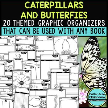CATERPILLARS & BUTTERFLIES  Reading Graphic Organizers