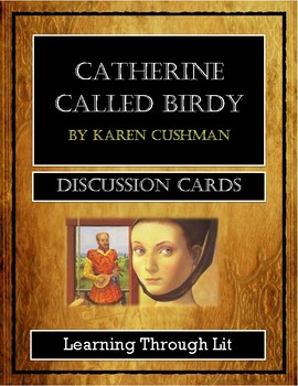CATHERINE CALLED BIRDY by Karen Cushman - Discussion Cards