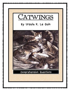 CATWINGS by Ursula K. Le Guin - Comprehension & Text Evidence