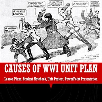CAUSES OF WWI BUNDLE - Lesson Plans - Printable Notebook - Project - PowerPoint