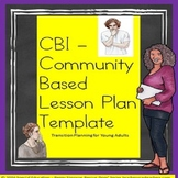 Special Education CBI Community Based Instruction Blank Lesson Plan Template