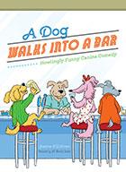 A Dog Walks Into a Bar...