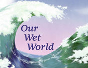 Our Wet World