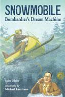 Snowmobile! Bombadier's Dream Machine