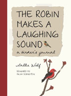 The Robin Makes a Laughing Sound: A Birder's Journal
