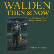 Walden Then and Now: An Alphabetical Tour of Henry Thoreau's Pond