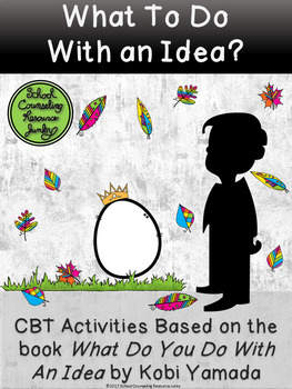 CBT Bibliotherapy Problem Solving Bundle: Kobi Yamada What To Do With A