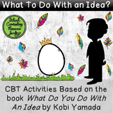 """CBT Problem Solving for Kobi Yamada's """"What Do You Do With"""