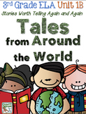 Third Grade Reading, Language, Writing Unit 1B, Tales From Around the World
