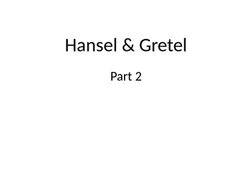 CC EngageNY Grade 1 Hansel and Gretel Part 2