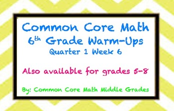 Common Core Math 6 Warm-Up Quarter 1 Week 6