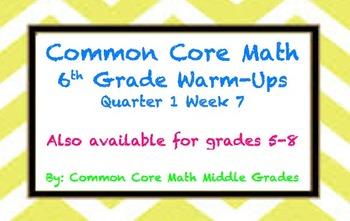 Common Core Math 6 Warm-Up Quarter 1 Week 7
