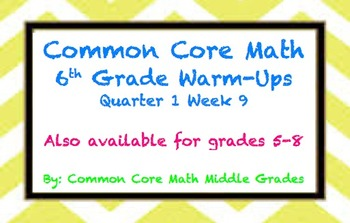 Common Core Math 6 Warm-Up Quarter 1 Week 9