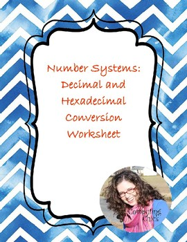 CC - Number Systems Conversion: Decimal and Hexadecimal