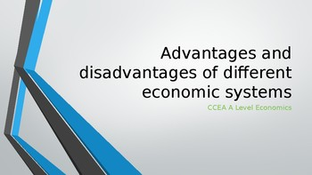 CCEA A Level Economics Advantages / disadvantages of different economic systems