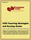 CCQ Teaching Strategies & Scoring Guide:How to Get Maximum Student Results
