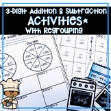 3 DIGIT ADDITION AND SUBTRACTION WITH REGROUPING ACTIVITIES, WORKSHEETS & MORE