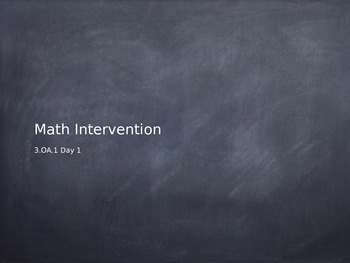 CCSS 3.OA.1 Introduction or Intervention Review Powerpoint