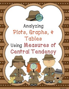 CCSS 6.SP Analyzing Tables and Graphs using Measures of Central Tendency