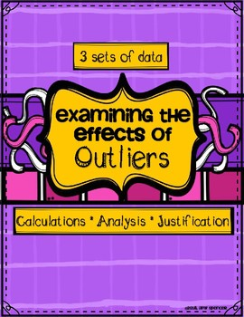 CCSS 6.SP  Examining Effects of Outliers on Measures of Central Tendency