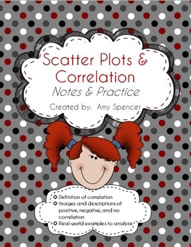CCSS 6.SP.4  6.SP.5  Scatter Plots and Correlations Notes and Practice