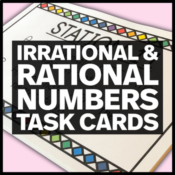 CCSS 8.NS.A.1 & 8.NS.A.2 - Irrational and Rational Numbers Stations