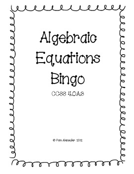 CCSS Algebra & Patterns:  Algebraic Equations Bingo