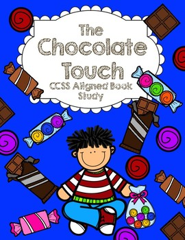 CCSS Aligned Book Study: The Chocolate Touch 41 Pages!