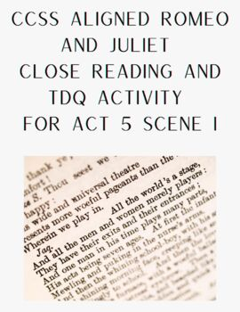 CCSS Aligned Close Reading from Romeo and Juliet, Act 5, Scene 1