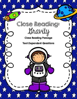 CCSS Aligned: Gravity Close Reading Passage + Text Depende