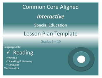 CCSS Aligned Interactive Special Education Lesson Plan Templates Grades 9-12
