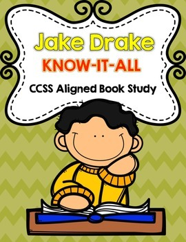 CCSS Aligned Jake Drake Know-It-All by Andrew Clements Book Study 40 Pages!