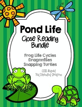 CCSS Aligned Pond Life Close Reading Bundle with Text Depe