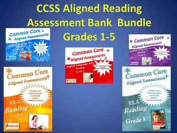 CCSS Aligned Reading Assessment Bank Bundle Grades 1-5