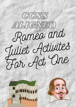 CCSS Aligned Romeo and Juliet Activities for Act I