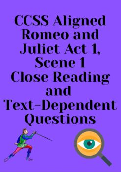 CCSS Aligned Romeo and Juliet Close Reading and TDQ Activity for Act I, Scene I