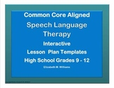 CCSS Aligned Speech Language Interactive Lesson Plan Templates High School 9-12