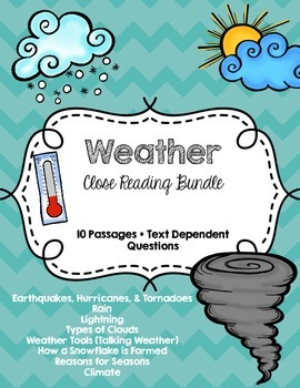 CCSS Aligned Weather Close Reading Bundle 10 Passages + Text Dependent Questions