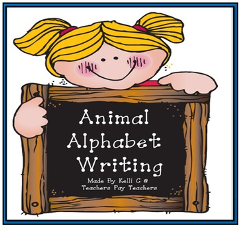 An Alphabet of Animals- Printing Practice or Writing Pages for Each Letter
