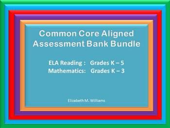 CCSS Assessment Bank Bundle: ELA Reading K-5 and Math K-3