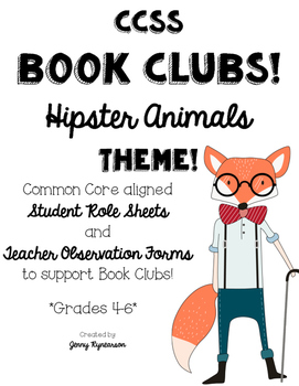CCSS Book Clubs! Student & Teacher Pages! Hipster Animals Theme! {4-6 CCSS}