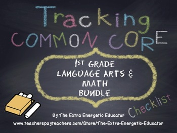 CCSS Bundle: Tracking Common Core 1st Language Arts & Math Checklists