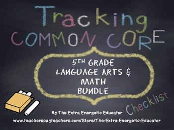 CCSS Bundle: Tracking Common Core 5th Language Arts & Math Checklists