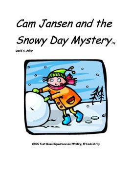 CCSS Cam Jansen and the Snowy Day Mystery, Text Based Questions & Writing