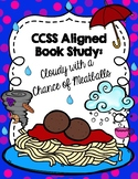 CCSS Cloudy with a Chance of Meatballs Book Study