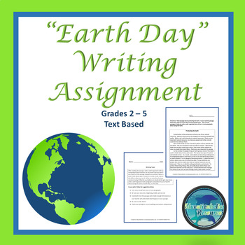 """CCSS """"EARTH DAY"""" BUNDLE TEXT-BASED WRITING ASSIGNMENTS"""