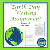 "CCSS ""EARTH DAY"" BUNDLE TEXT-BASED WRITING ASSIGNMENTS"