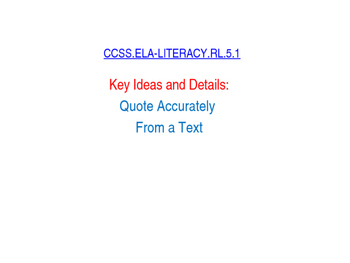CCSS.ELA-LITERACY.RL.5.1 Quote Accurately From a Text